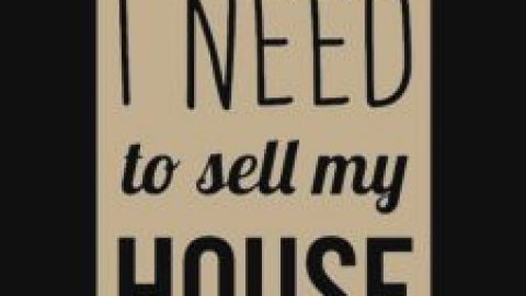 Are You Saying, I Need To Sell My House FAST?!